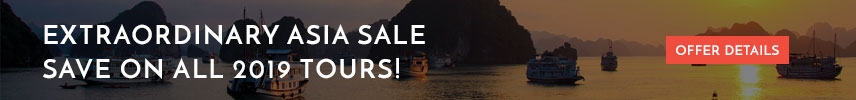 Extraordinary Asia Sale - Save on all 2019 tours!